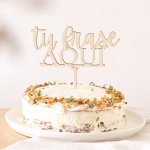 "Cake topper - ""FRASE PERSONALIZADA"""