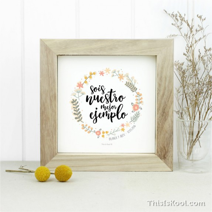 """Làmina amb marc – """"SOU EL NOSTRE MILLOR EXEMPLE"""" Corona flors"""